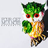 Sick and tired♪FOUR GET ME A NOTS
