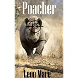 POACHER (Sam Jenkins Trilogy) ~ Leon Mare