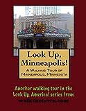 A Walking Tour of Minneapolis, Minnesota (Look Up, America!)