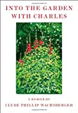 Into the Garden with Charles: A Memoir