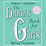 The Daring Book for Girls | Andrea J. Buchanan,Miriam Peskowitz
