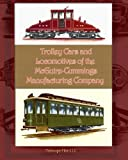 Trolley Cars and Locomotives of the Mcguire-Cummings Manufacturing Company