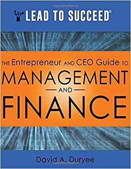 Lead To Succeed: The Entrepreneur And CEO Guide To Management And Finance