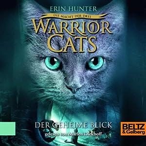 Der geheime Blick (Warrior Cats: Die Macht der drei 1) | [Erin Hunter]