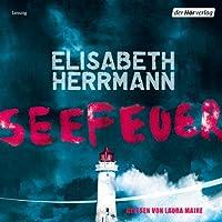 Seefeuer Hörbuch von Elisabeth Herrmann Gesprochen von: Laura Maire