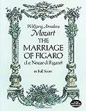 Mozart: The Marriage of Figaro (Le Nozze di Figaro) in Full Score