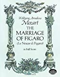 Mozart: The Marriage of Figaro (Le Nozze di Figaro) in Full Score (0486237516) by Mozart, Wolfgang Amadeus