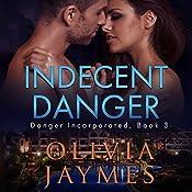 Indecent Danger: Danger Incorporated, Book 3 | Olivia Jaymes