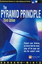 The Pyramid Principle Logic in Writing and Thinking by Barbara Minto