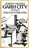 Garh City: Book II of Daily Lives in Nghsi-Altai