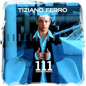 Tiziano Ferro -  Centoundici