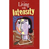 Living With Intensity: Understanding the Sensitivity, Excitability, and the Emotional Development of Gifted Children, Adolescents, and Adults ~ Susan Daniels