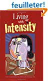 Living With Intensity: Understanding the Sensitivity, Excitability, and the Emotional Development of Gifted Children, Adolescents, and Adults