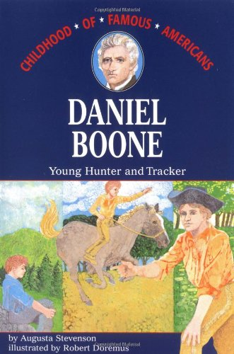 Daniel Boone: Young Hunter and Tracker by Augusta Stevenson ...