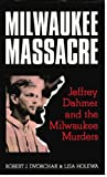 img - for Milwaukee Massacre: Jeffrey Dahmer and the Milwaukee Murders book / textbook / text book