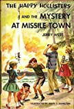 The Happy Hollisters and the Mystery at Missile Town (The Happy Hollisters, No. 19) (1121989322) by Jerry West