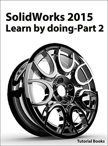 SolidWorks 2015 Learn by doing-Part 2 (Surface Design, Mold Tools, Weldments) PDF