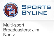 Multi-sport Broadcasters: Jim Nantz Radio/TV Program by Ron Barr Narrated by Ron Barr, Jim Nantz