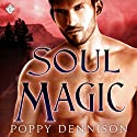 Soul Magic: Triad, Book 3 (       UNABRIDGED) by Poppy Dennison Narrated by Robert G Davis