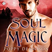 Soul Magic: Triad, Book 3 | [Poppy Dennison]