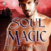 Soul Magic: Triad, Book 3 (       UNABRIDGED) by Poppy Dennison Narrated by Robert G Davis