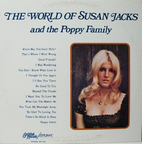 The World Of Susan Jacks And The Poppy Family