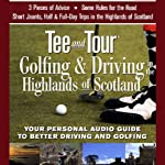 Tee and Tour: Golfing and Driving in the Highlands of Scotland |  Tee, Tour
