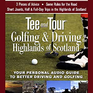 Tee and Tour: Golfing and Driving in the Highlands of Scotland | [Tee, Tour]