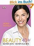 Beauty 40+: Sch�n sein - Sch�n bleiben