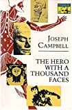 The Hero with a Thousand Faces (Bollingen Series XVII)