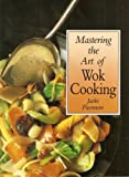 Mastering the Art of Wok Cooking (1863021868) by Passmore, Jacki