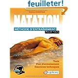 Natation - méthode d'entrainement pour tous - test, séances spécifiques...