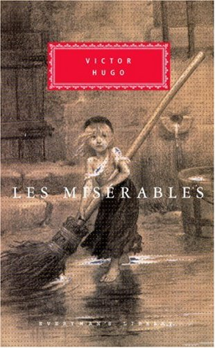 Les Miserables (Everyman's Library), VICTOR HUGO, CHARLES E. WILBOUR