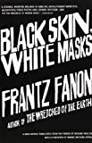 Black Skin, White Masks (0802143008) by Frantz Fanon
