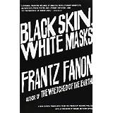 Black Skin, White Masks ~ Frantz Fanon