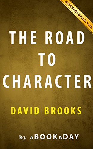 The Road to Character: by David Brooks | Summary & Analysis PDF