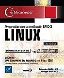 LINUX. Preparación Para La Certificación LPIC-2. Exámenes LPI 201 Y LPI 202 - 3ª Edición