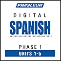 Spanish Phase 1, Unit 01-05: Learn to Speak and Understand Spanish with Pimsleur Language Programs  by  Pimsleur Narrated by  Pimsleur