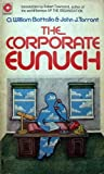 The Corporate Eunuch (0340198672) by Battalia, O.William