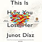 This Is How You Lose Her | Junot Díaz