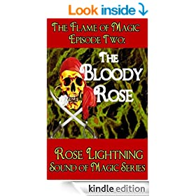 The Flame of Magic - Episode Two: The Bloody Rose (Sound of Magic Book 1)