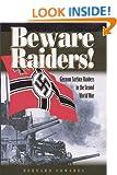 Beware Raiders!: German Surface Raiders in the Second World War