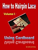Download HOW TO HAIRPIN LACE USING CARDBOARD (Cardboard Technique Book 1)