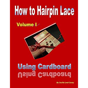 HOW TO HAIRPIN LACE USING CARDBOARD (Cardboard Technique Book 1)