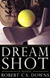 img - for Dream Shot: A Novel book / textbook / text book