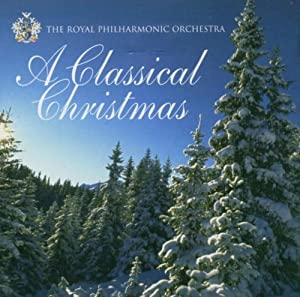 A Classical Christmas (Royal Philharmonic Orchestra) from EMI Gold