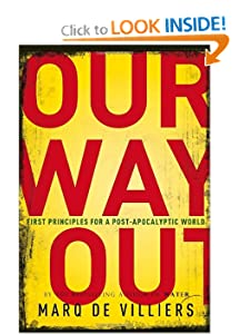 Our Way Out Principles for a Post-apocalyptic World  - Marq De Villiers