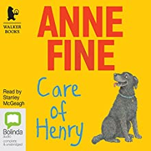 Care of Henry (       UNABRIDGED) by Anne Fine Narrated by Stanley McGeagh