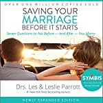 Saving Your Marriage Before It Starts: Seven Questions to Ask Before - and After - You Marry | Les Parrott,Leslie Parrott