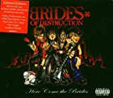 Here Come the Brides By Brides of Destruction (2004-03-08)